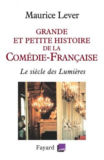 Grande et petite histoire de la Comédie-Française