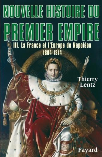 Nouvelle histoire du Premier Empire, tome 3
