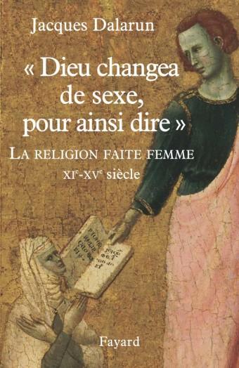 """""""Dieu changea de sexe, pour ainsi dire"""""""