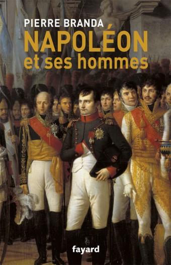 Napoléon et ses hommes