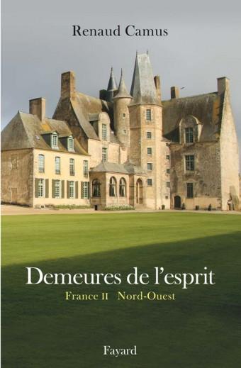 Demeures de l'esprit T IV La France du Nord-Ouest