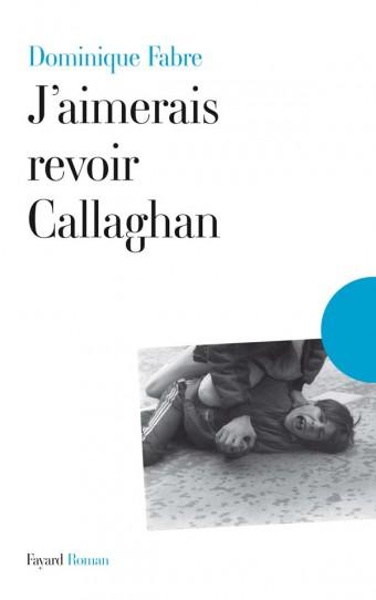 J'aimerais revoir Callaghan