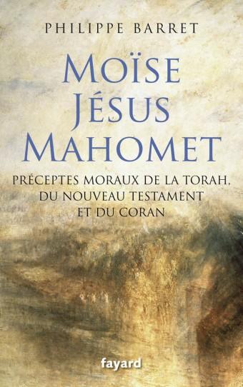 Moïse, Jésus, Mahomet