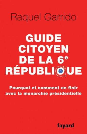 Guide citoyen de la 6e République
