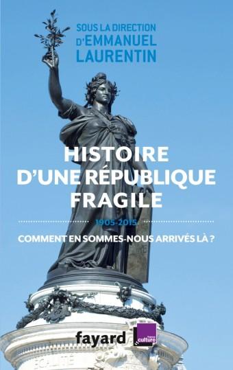 Histoire d'une République fragile (1905-2015)
