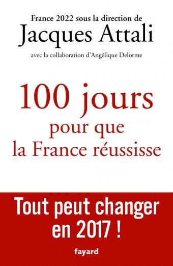 100 jours pour que la France réussisse