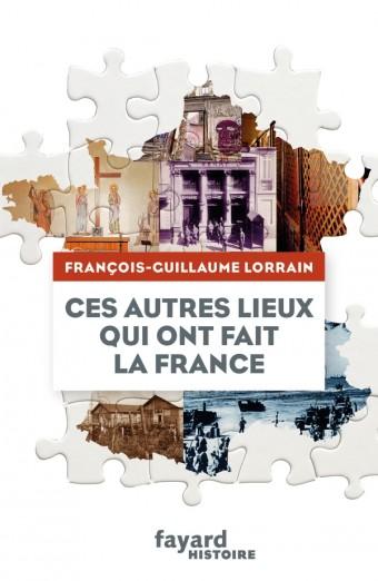 Ces autres lieux qui ont fait la France
