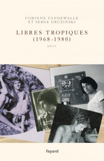 Libres tropiques (1968-1980)