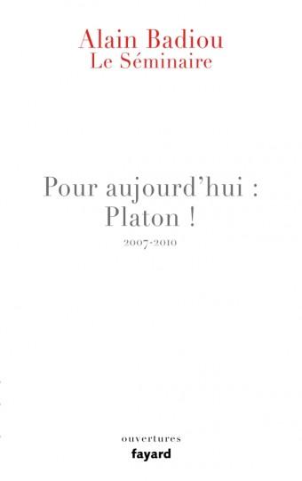 Le Séminaire - Pour aujourd'hui : Platon ! (2007-2010)