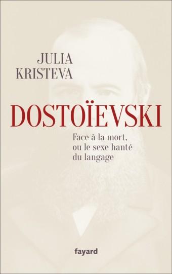 Dostoïevski face à la mort, ou le sexe hanté du langage
