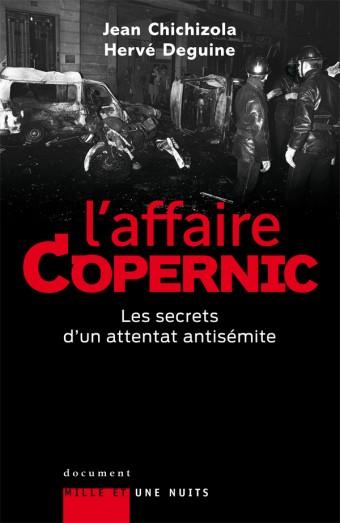 L'affaire Copernic. Les secrets d'un attentat antisémite