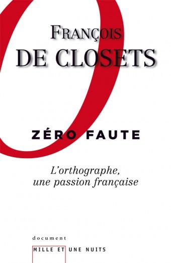 Zéro faute. L'orthographe, une passion française