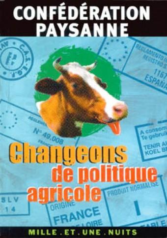 Changeons de politique agricole