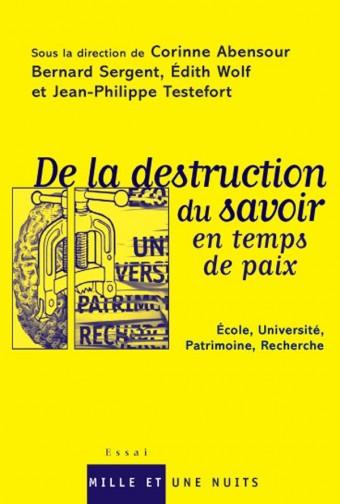 De la destruction du savoir en temps de paix