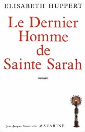 Le Dernier Homme de Sainte Sarah