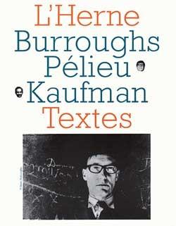 William Burroughs, Claude Pélieu, Bob Kaufman - Les Cahiers de l'Herne