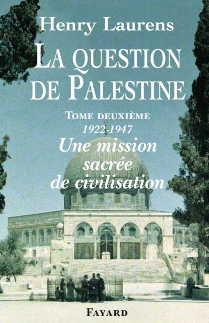 La Question de Palestine, tome 2