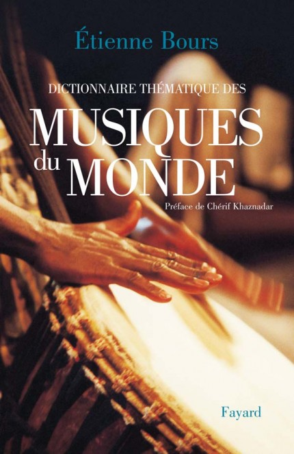 Dictionnaire thématique des musiques du monde