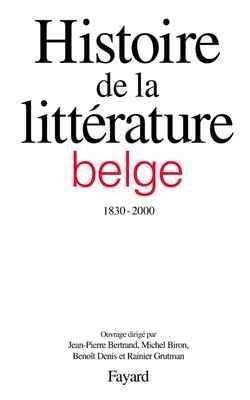 Histoire de la littérature belge (1830-2000)