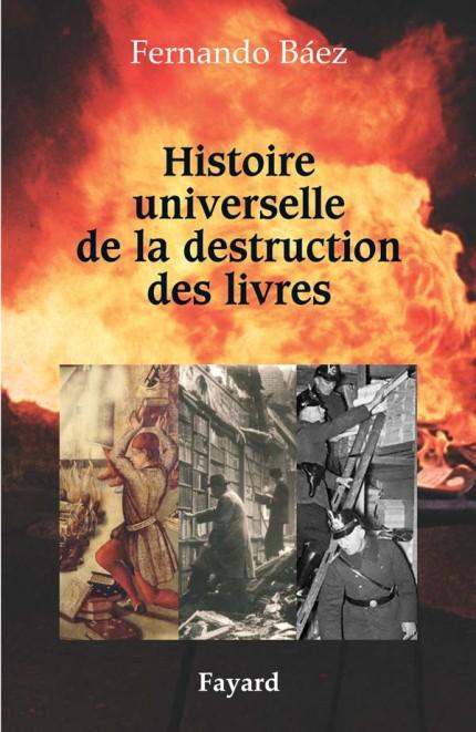 Histoire universelle de la destruction des livres