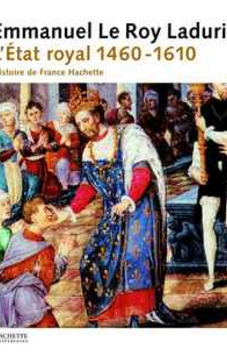 Histoire de France tome II  L'Etat royal (1460-1610)