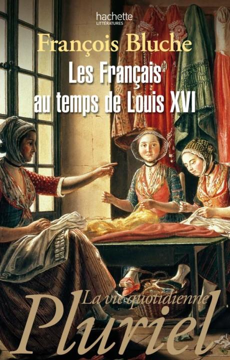 Les Français au temps de Louis XVI