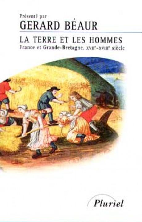 La Terre et les Hommes France et Grande-Bretagne. XVIIe-XVIIIe siècle