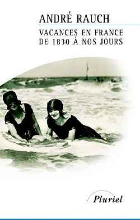 Vacances en France de 1830 à nos jours