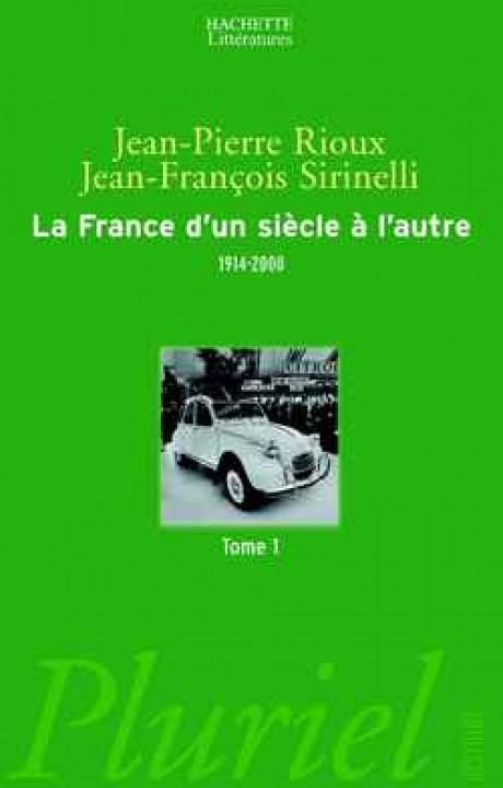 La France d'un siècle à l'autre, Tome I