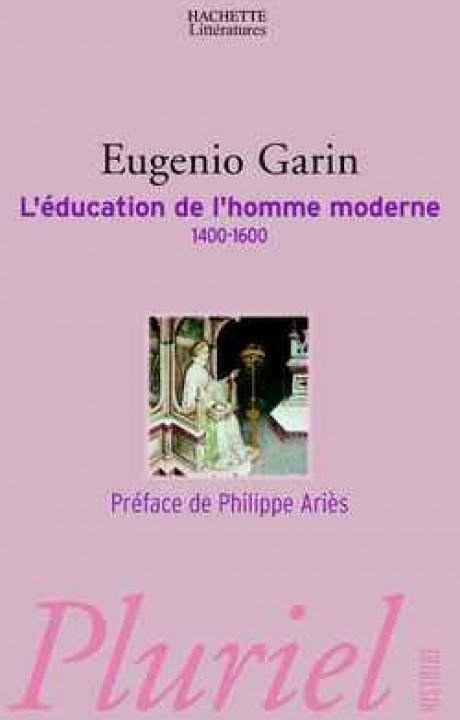 L'éducation de l'homme moderne 1400 - 1600