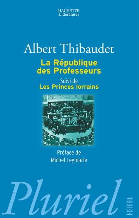 La république des professeurs suivi de Les princes Lorrains