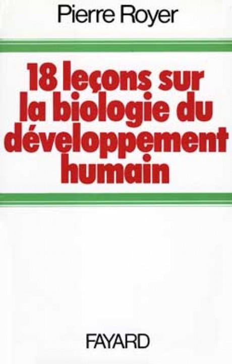 Dix-huit leçons sur la biologie du développement humain