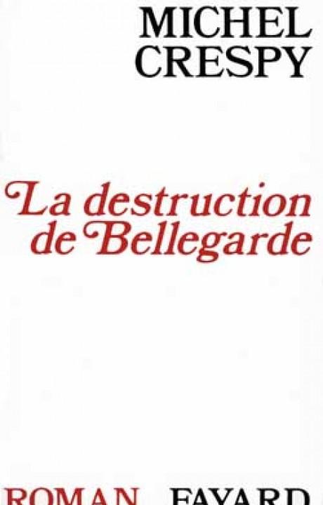 La Destruction de Bellegarde