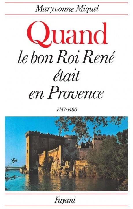 Quand le bon Roi René était en Provence