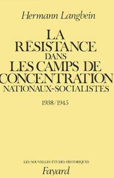 La Résistance dans les camps de concentration nationaux-socialistes