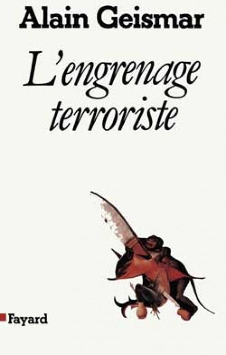 L'Engrenage terroriste