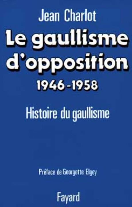 Le Gaullisme d'opposition