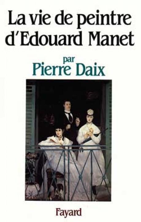 La Vie de peintre d'Edouard Manet