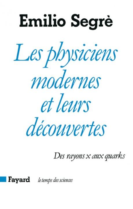 Les Physiciens modernes et leurs découvertes