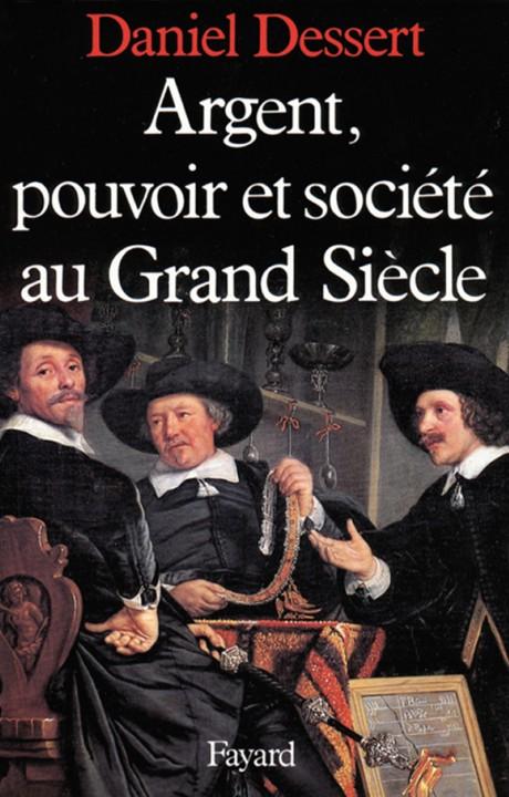 Argent, pouvoir et société au Grand Siècle
