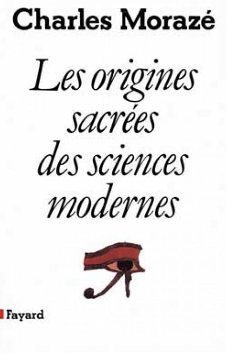 Les Origines sacrées des sciences modernes