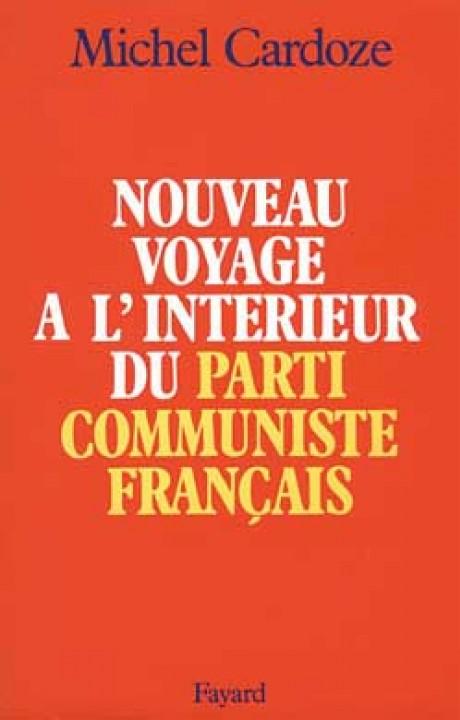 Nouveau voyage à l'intérieur du Parti communiste français