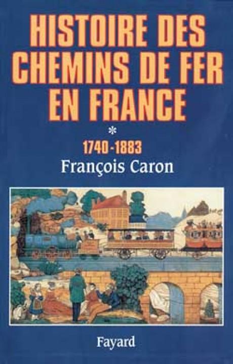 Histoire des chemins de fer en France, tome 1