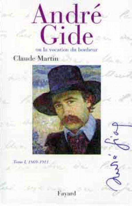 André Gide  Tome I, 1869-1911