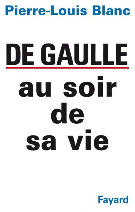 De Gaulle au soir de sa vie