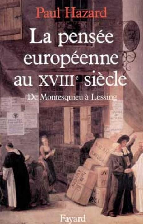 La Pensée européenne au XVIIIe siècle