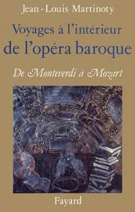 Voyages à l'intérieur de l'opéra baroque