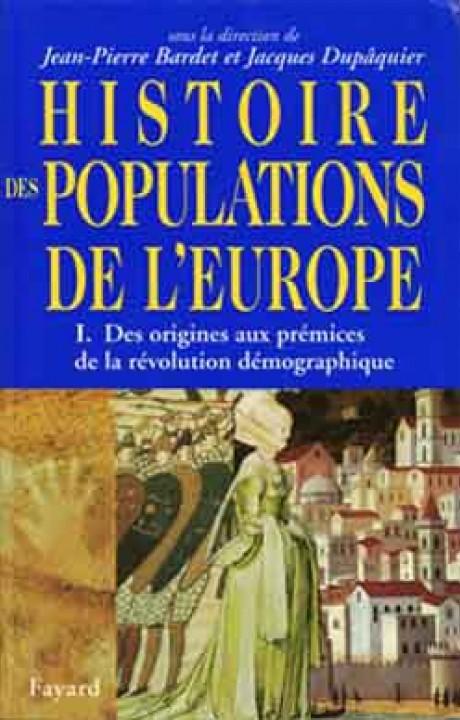 Histoire des populations de l'Europe Tome 1