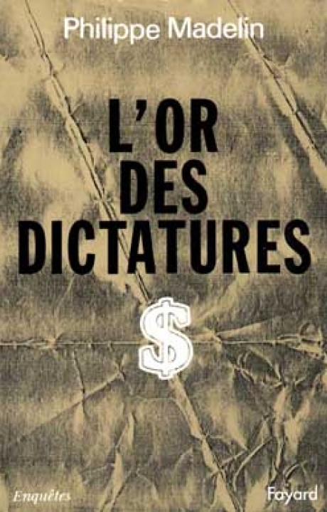 L'Or des dictatures