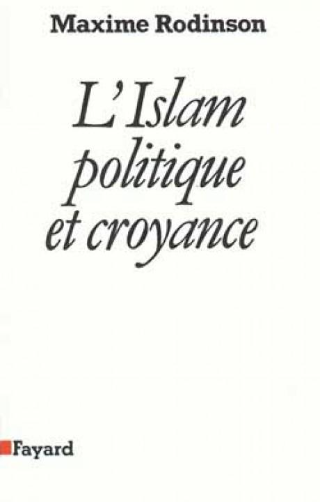 L'Islam, politique et croyance